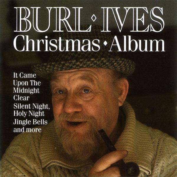 Burl Ives Christmas.Burl Ives Christmas Album
